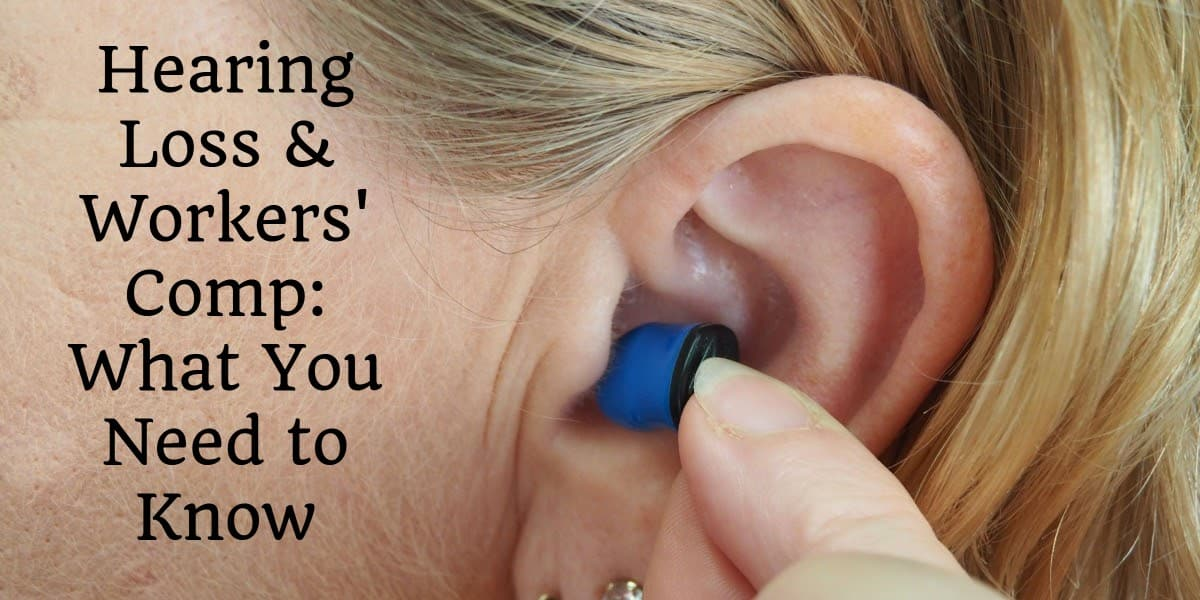 Hearing Loss & Workers' Comp: What You Need to Know